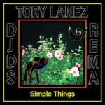 "DJDS x Tory Lanez x Rema – ""Simple Things"""
