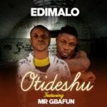 "Edimalo – ""Otideshu"" ft. Mr. Gbafun"