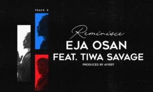 Reminisce Eja Osan Tiwa Savage