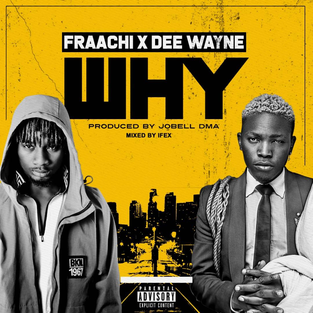 Fraachi Why Dee Wayne