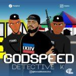 "Detective K – ""Godspeed"""