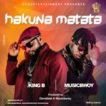"""King B – """"Hakuna Matata"""" ft. Musicbwoy"""