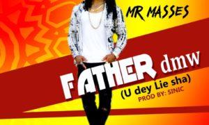 Mr Masses Father DMW (U Dey Lie Sha)