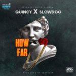 """Slowdog X Quincy – """"How Far"""" (Prod. By Kezyklef)"""