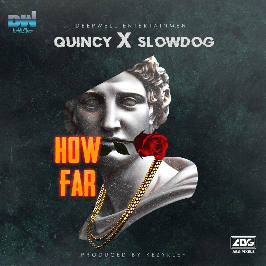 Slowdog Quincy How Far