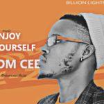 "Elom Cee – ""Enjoy Yourself"""