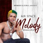 """Mr Space – """"Melody"""""""
