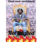"""Ab Krizz – """"Not So Good"""""""