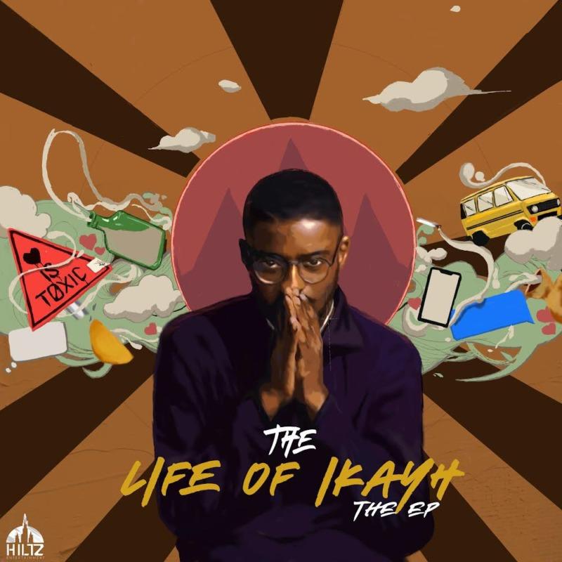 """Ikayh – """"The Life Of Ikayh"""" (EP) 1"""
