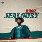 "Ragz – ""Jealousy"""