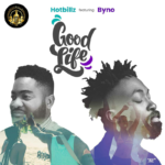 "Hotbillz x Byno – ""Good Life"""