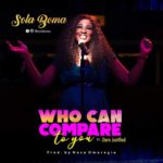 """Sola Boma – """"Who Can Compare"""" f. Dare Justified"""