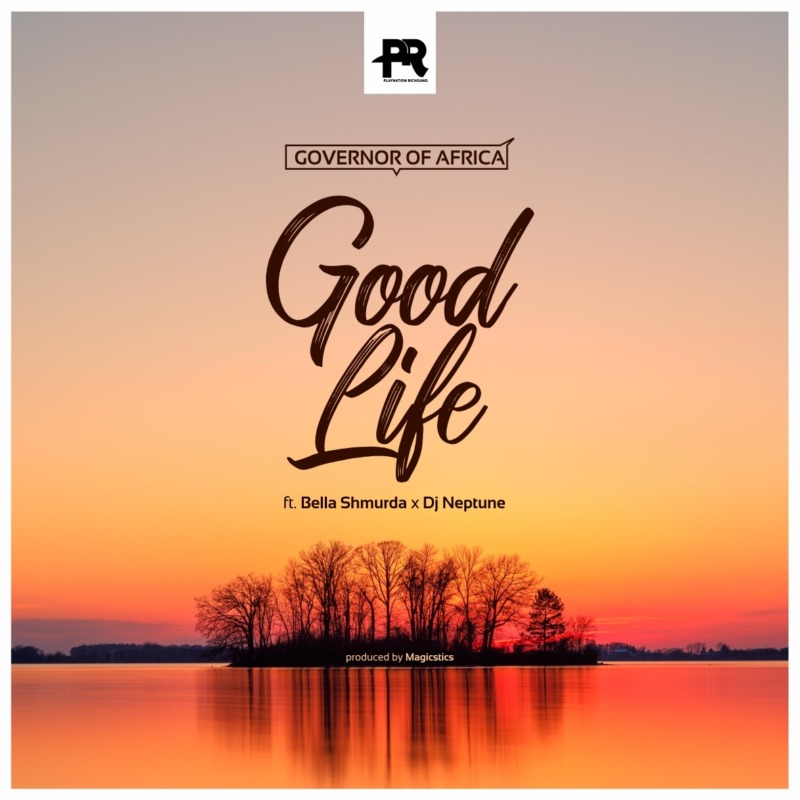 Good Life DJ Neptune Bella Shmurda