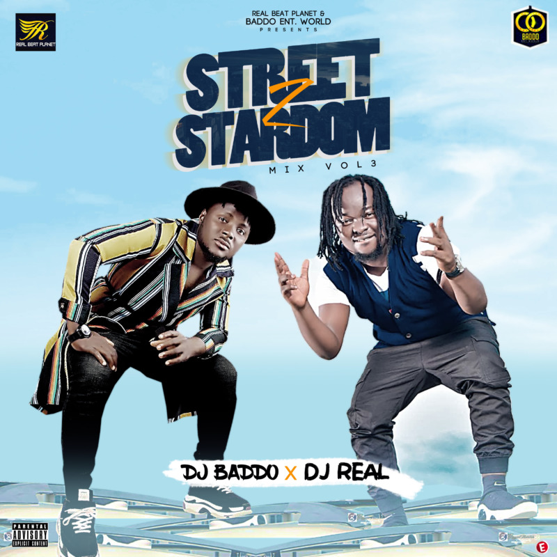 Dj Baddo x Dj Real Street To Stardom Mix Vol 3