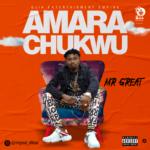 """Mr Great – """"Amara Chukwu"""""""