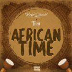 "Krizbeatz x Teni – ""African Time"""
