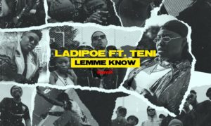 LadiPoe Lemme Know Teni (Remix)