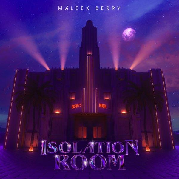"[EP] Maleek Berry – ""Isolation Room"" 1"