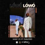 "[Lyrics] May D x Davido – ""Lowo Lowo Lyrics"" (Remix)"