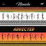 "Niniola – ""Addicted Lyrics"""