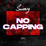 "Swavy – ""No Capping"""