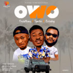 "[Audio + Video] FreshMoney X Tymsten X Evisuking – ""Owo"""