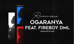 Reminisce Ogaranya Fireboy DML