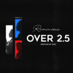 "Reminisce – ""Over 2.5"" [Audio + Lyrics]"