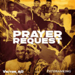 "Victor AD – ""Prayer Request Lyrics"" ft. Patoranking"