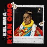 "DR. DOLOR ENTERTAINMENT Presents: Ryan Omo – ""Belema"""