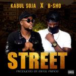 """Kabul Soja x B-SHO – """"Street"""" (Prod. By ExtolPrince)"""