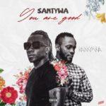 """Santywa x Kampwa – """"You Are Good"""""""