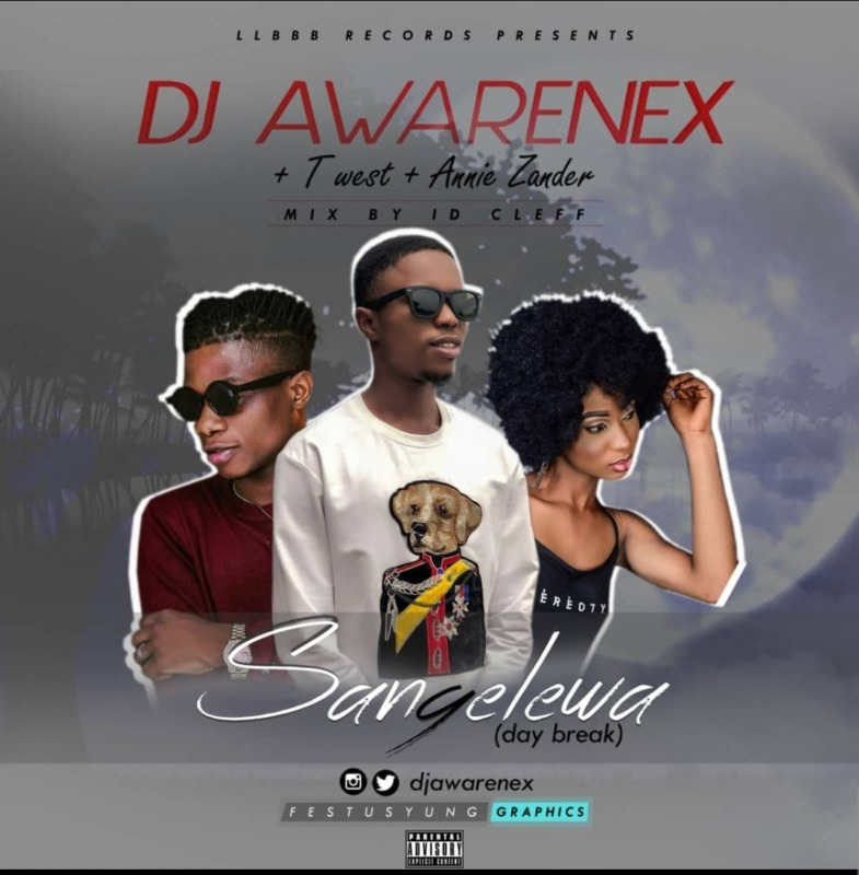 Dj Awarenex Sangelewa (Day Break) Twest Annie Zanda