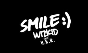 Wizkid Smile H.E.R