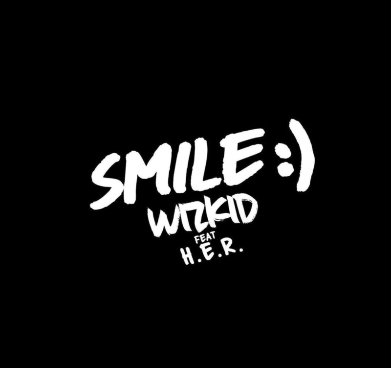 "Full Lyrics: Wizkid – ""Smile"" ft. H.E.R."
