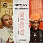 "Snoweezy x Bella Shmurda – ""Sombodi"""
