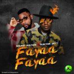 """Sound Sultan – """"Fayaa Fayaa"""" ft. Duktor Sett"""