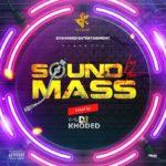"[Mixtape] DJ Khoded – ""Sound For The Mass"""