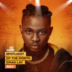 Spotlight Artiste For July: Omah Lay