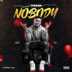 "[Video + Audio] Tfresh – ""Nobody"""