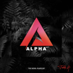 "[EP] Teddy A – ""Alpha Vol 1"" (The Soul Playlist) ft. Praiz, Slimcase"