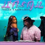 "Tholar ft. Barry Jhay – ""Lifestyle"""