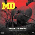 "Tadul – ""MD"" ft. Gswag"