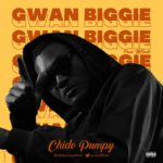 VIDEO & AUDIO: Chido Pumpy – Gwarn Biggie