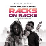 """Andy Muller x B-Red – """"Racks On Racks"""""""