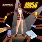 "BODE BLAQ  – ""Bring It Down"" f. SESAN IBITOYE"