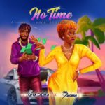 "Sony Music Entertainment West Africa Presents: ONA DEMA – ""NO TIME"" featuring Dremo"
