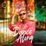 "Marcykeyz – ""Dance Along"" (Prod. By Oz'dbeat)"