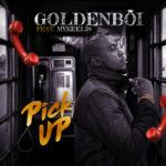 "Golden Boi  – ""Pick Up"""