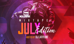 DJ Latitude Tooxclusive Mixtape July Edition